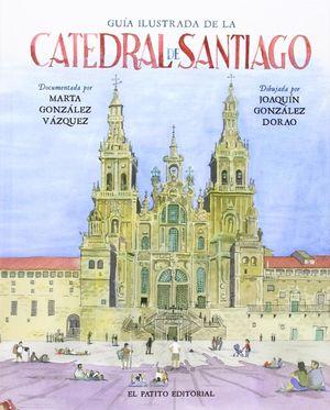 GUÍA ILUSTRADA DE LA CATEDRAL DE SANTIAGO