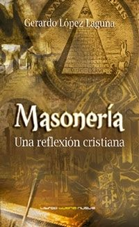 MASONERIA. UNA REFLEXION CRISTIANA