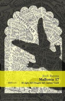 MALLORCA 17. EL SIGLO DEL DRAGON DEL CAPITAN COCH
