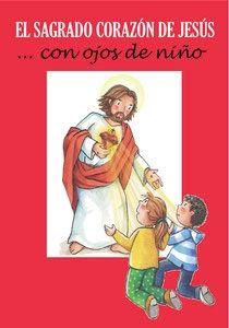 EL SAGRADO CORAZÓN DE JESÚS... CON OJOS DE NIÑO
