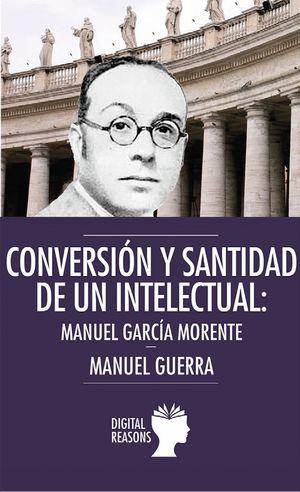 CONVERSIÓN Y SANTIDAD DE UN INTELECTUAL ESPAÑOL