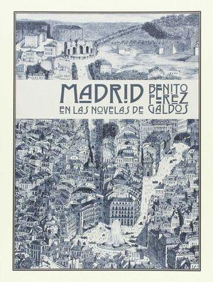 MADRID EN LAS NOVELAS DE BENITO PEREZ GALDOS 3ªED