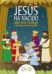JESÚS HA NACIDO PARA COLOREAR EXPLICADO A LOS NIÑOS