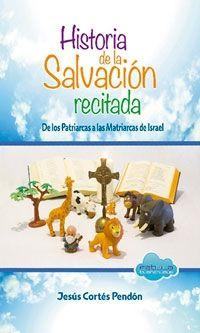 HISTORIA DE LA SALVACION RECITADA