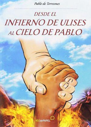 DESDE EL INFIERNO DE ULISES AL CIELO DE PABLO