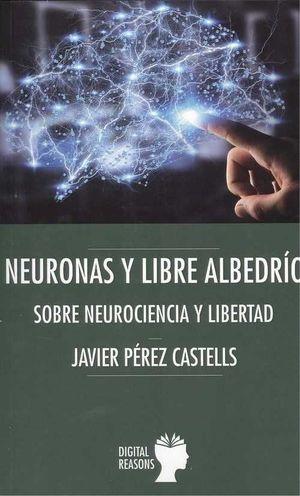 NEURONAS Y LIBRE ALBEDRÍO