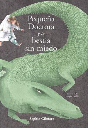 PEQUEÑA DOCTORA Y LA BESTIA SIN MIEDO