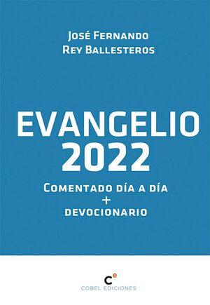 EVANGELIO 2022 COMENTADO DÍA A DÍA
