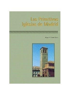 LAS PRIMITIVAS IGLESIAS DE MADRID