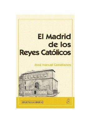 EL MADRID DE LOS REYES CATÓLICOS