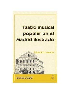 TEATRO MUSICAL POPULAR EN EL MADRID ILUSTRADO