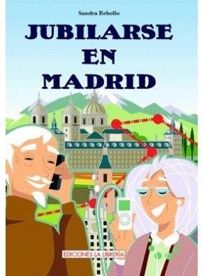 JUBILARSE EN MADRID