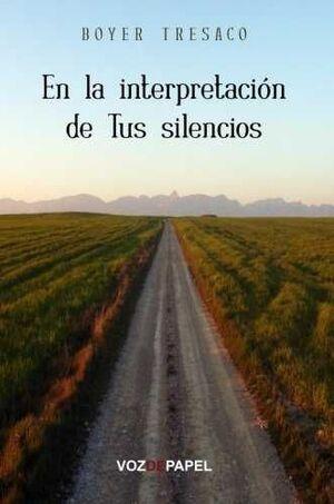 EN LA INTERPRETACION DE TUS SILENCIOS