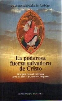 LA PODEROSA FUERZA SALVADORA DE CRISTO