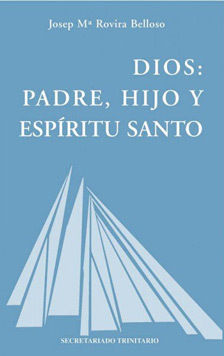 DIOS: PADRE, HIJO Y ESPÍRITU SANTO