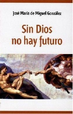 SIN DIOS NO HAY FUTURO