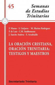 LA ORACIÓN CRISTIANA, ORACIÓN TRINITARIA: TESTIGOS Y MAESTROS