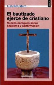 EL BAUTIZADO EJERCE DE CRISTIANO