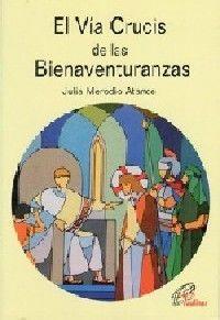 EL VÍA CRUCIS DE LAS BIENAVENTURANZAS
