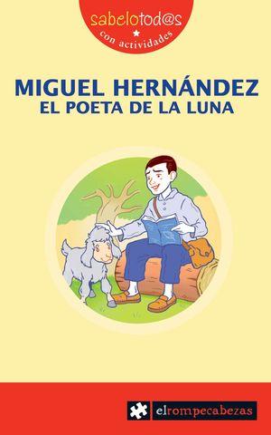 MIGUEL HERNÁNDEZ EL POETA DE LA LUNA