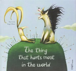 THE THING THAT HURTS MOST IN THE WORLD