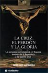 LA CRUZ, EL PERDÓN Y LA GLORIA