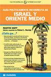 GUÍA POLÍTICAMENTE INCORRECTA DE ISRAEL Y ORIENTE MEDIO