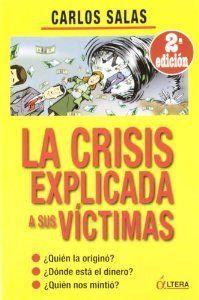 CRISIS EXPLICADA A SUS VICTIMAS