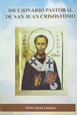 DICCIONARIO PASTORAL DE SAN JUAN CRISOSTOMO