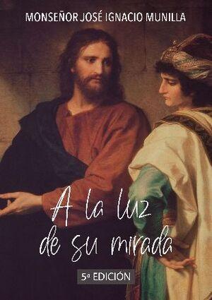 A LA LUZ DE SU MIRADA