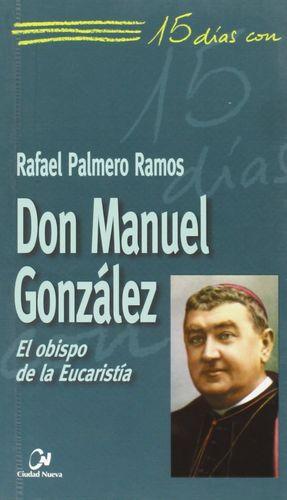 15 DIAS DON MANUEL GONZÁLEZ
