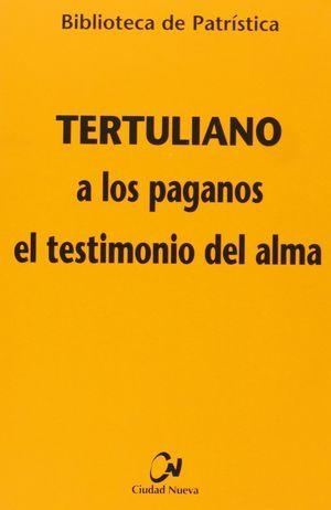A LOS PAGANOS - EL TESTIMONIO DEL ALMA