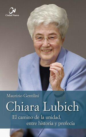 CHIARA LUBICH. EL CAMINO DE LA UNIDAD, ENTRE HISTORIA PROFECÍA