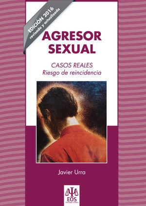 AGRESOR SEXUAL. CASOS REALES.