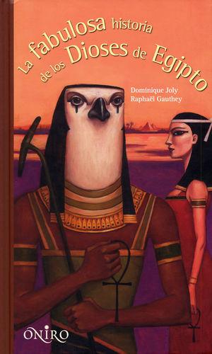 LA FABULOSA HISTORIA DE LOS DIOSES DE EGIPTO