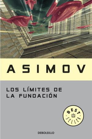 LOS LÍMITES DE LA FUNDACIÓN (CICLO DE LA FUNDACIÓN 6)