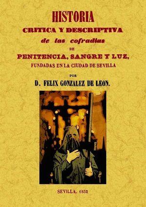 HISTORIA CRÍTICA Y DESCRIPTIVA DE LAS COFRADÍAS PENITENCIA, SANGRE Y LUZ FUNDADA