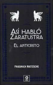 ASÍ HABLÓ ZARATUSTRA / EL ANTICRISTO