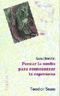 AUSCHWITZ: PENSAR LA NOCHE PARA REENCONTRAR LA ESPERANZA