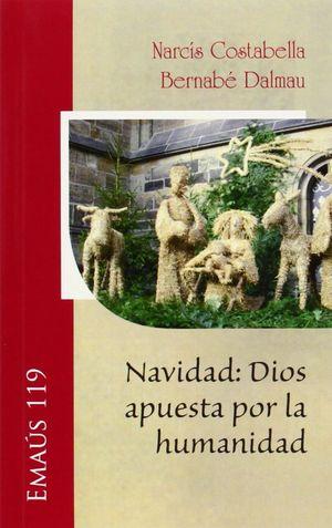 NAVIDAD: DIOS APUESTA POR LA HUMANIDAD