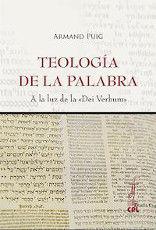 TEOLOGÍA DE LA PALABRA. A LA LUZ DE LA DEI VERBUM