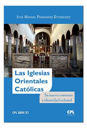 LA IGLESIAS ORIENTALES CATÓLICAS