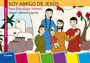 SOY AMIGO DE JESÚS. ED. INFANTIL