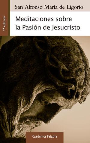 MEDITACIONES SOBRE LA PASIÓN DE JESUCRISTO