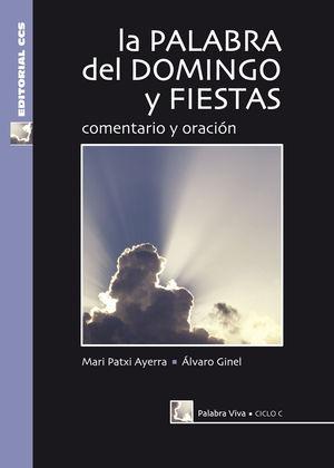 LA PALABRA DEL DOMINGO Y FIESTAS. CICLO C
