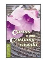 CARTAS A UNA CRISTIANA CASADA