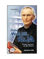 DON MIGUEL RUA. PRIMER SUCESOR DE DON BOSCO