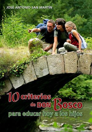 10 CRITERIOS DE DON BOSCO PARA EDUCAR HOY A LOS HIJOS