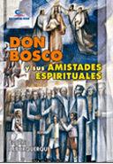 DON BOSCO Y SUS AMISTADES ESPIRITUALES