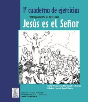 1R CUADERNO DE EJERCICIOS CORRESPONDIENTE AL CATECISMO JESÚS ES EL SEÑOR